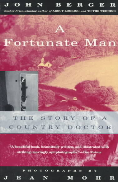 A Fortunate Man By Berger, John/ Mohr, Jean
